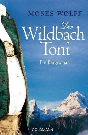 Wolff, Der Wildbach Toni