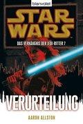 Star Wars, Das Verhängnis der Jedi-Ritter - Verurteilung