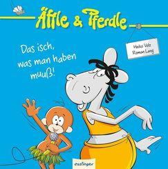 Äffle & Pferdle, Das isch, was man haben muuß!