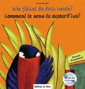 Wie fühlst du dich heute?, Deutsch-Französisch - Comment te sens-tu aujourd'hui?, m. Audio-CD