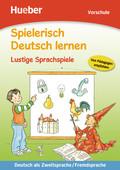 Spielerisch Deutsch lernen: Lustige Sprachspiele, Vorschule