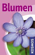 Blumen - Kosmos Mini-Naturführer