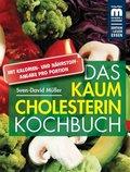 Das Kaum Cholesterin Kochbuch