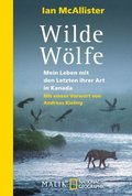 Wilde Wölfe - Mein Leben mit den Letzten ihrer Art in Kanada