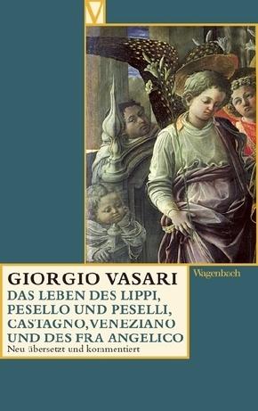 Das Leben des Lippi, des Pesello und Pesellino, Castagno Veneziano und des Fra Angelico