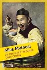 Alles Mythos!: 20 populäre Irrtümer über China