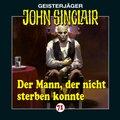Geisterjäger John Sinclair - Der Mann, der nicht sterben konnte, Audio-CD