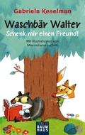 Waschbär Walter - Schenk mir einen Freund!