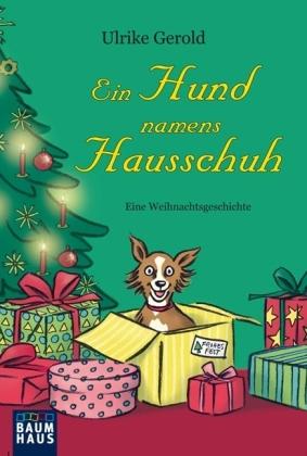 Ein Hund namens Hausschuh - Eine Weihnachtsgeschichte in 24 Kapiteln