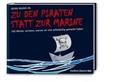 Zu den Piraten statt zur Marine