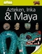 Azteken, Inka & Maya