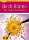 Bach-Blüten für innere Harmonie