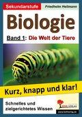 Biologie - kurz, knapp und klar!: Die Welt der Tiere; Bd.1