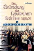 Die Gründung des Deutschen Reiches 1870/71
