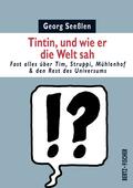 Tintin, und wie er die Welt sah
