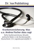 Krankenversicherung. Was u.a. Andrea Fischer dazu sagt