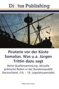 Piraterie vor der Küste Somalias. Was u.a. Jürgen Trittin dazu sagt