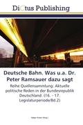 Deutsche Bahn. Was u.a. Dr. Peter Ramsauer dazu sagt