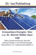 Erneuerbare Energien. Was u.a. Dr. Werner Müller dazu sagt