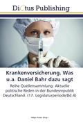 Krankenversicherung. Was u.a. Daniel Bahr dazu sagt