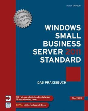 Windows Small Business Server 2011 Standard - Das Praxisbuch