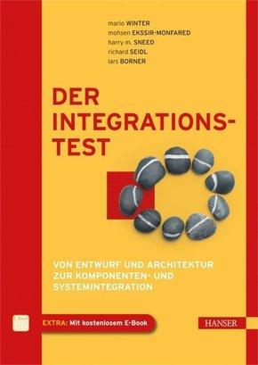 Der Integrationstest - Von Entwurf und Architektur zur Komponenten- und Systemintegration