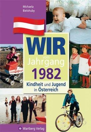 Wir vom Jahrgang 1982 - Kindheit und Jugend in Österreich
