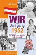 Wir vom Jahrgang 1952 - Kindheit und Jugend in Österreich