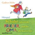 Schule! Schreit der Frieder, und die Oma, die kommt mit, 1 Audio-CD