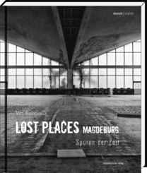 Lost Places: Magdeburg