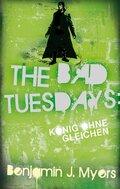 The Bad Tuesdays - König ohnegleichen