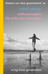 Anthroposophie - Die Mitte des Menschen