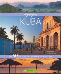 Highlights Kuba - Die 50 Ziele, die Sie gesehen haben sollten