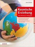 Kosmische Erziehung in der Montessori-Pädagogik - Bd.1