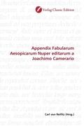 Appendix Fabularum Aesopicarum Nuper editarum a Joachimo Camerario