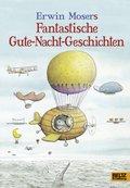 Erwin Moser's fantastische Gute-Nacht-Geschichten