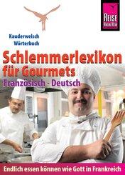 Reise Know-How Schlemmerlexikon für Gourmets - Wörterbuch Französisch-Deutsch