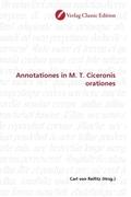 Annotationes in M. T. Ciceronis orationes