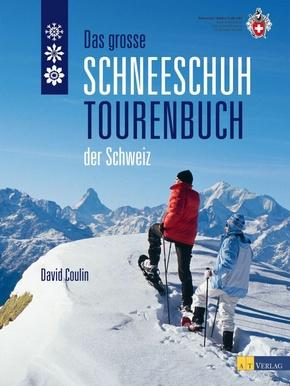 Das große Schneeschuhtourenbuch der Schweiz