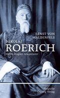 Nikolai Roerich - Kunst, Macht und Okkultismus