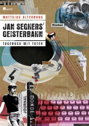 Jan Seghers Geisterbahn - Tagebuch mit Toten