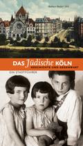Das jüdische Köln - Geschichte und Gegenwart