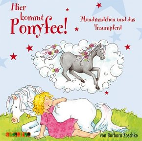 Hier kommt Ponyfee! - Mondmädchen und das Traumpferd, 1 Audio-CD