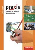 Praxis Profil, Ausgabe 2011 Realschule Niedersachsen: Technik Profil, Arbeitsheft Natur und Technik