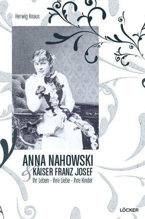 Anna Nahowski & Kaiser Franz Josef