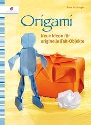 Origami; Neue Ideen für originelle Falt-Objekte; Deutsch; durchgeh. vierfarbig