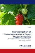 Characterisation of Strawberry Aroma at Super Oxygen Condition