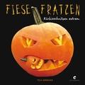 Fiese Fratzen - Kürbisschnitzen extrem
