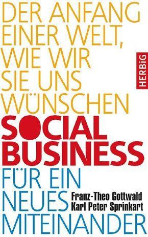 Social Business für ein neues Miteinander