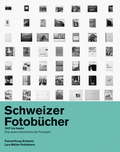 Schweizer Fotobücher 1927 bis heute; Swiss Photobooks from 1927 to the Present
